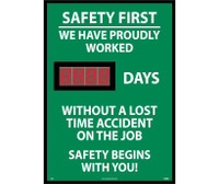 Digital Scoreboard Safety First We Have Proudly Worked Xxx Days Without A Lost Time Accident On The Job Safety Begins With You! 28X20 .085 Styrene