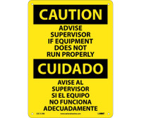 Caution Advise Supervisor If Equipment Do Not Run Properly (Bilingual) 14X10 Rigid Plastic