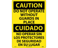 Caution Do Not Operate Without Guards In Place (Bilingual) 20X14 Rigid Plastic