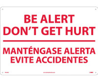 Be Alert Don'T Get Hurt Mantengase Alert (Bilingual) 14X20 Rigid Plastic