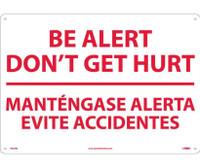 Be Alert Don'T Get Hurt Mantengase Alert (Bilingual) 14X20 Rigid Plastic