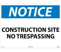 Notice Construction Site No Trespassing 20X28 Rigid Plastic