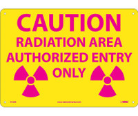 Caution Radiation Area Authorized Entry 10X14 .040 Alum