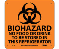 Biohazard No Food Or Drink To Be Stored (W/ Graphic) 7X7 Rigid Plastic