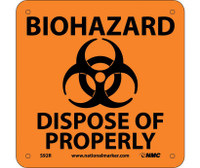 Biohazard Dispose Of Properly (W/ Graphic) 7X7 Rigid Plastic