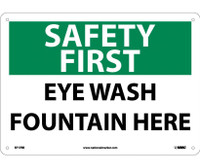 Safety First Eye Wash Fountain Here 10X14 Rigid Plastic