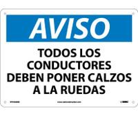 Aviso Todos Los Conductores Deben Poner Calzos A Las Ruedas 10X14 Rigid Plastic