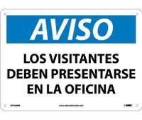 Aviso Los Visitantes Deben Presentarse En La Oficina 10X14 Rigid Plastic