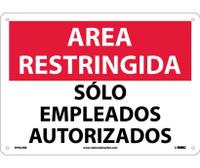 Area Restringida Solo Empleados Autorizados 10X14 Rigid Plastic