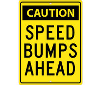 Caution Speed Bumps Ahead 24X18 .080 Hip Ref Alum