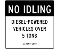 Signs No Idling,Diesel-Powered Vehicles Over 5 Tons Act 124 Of 2008 48 X 48 .080 Alum Eg Reflective