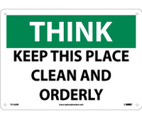 Think Keep This Place Clean And Orderly 10X14 Rigid Plastic