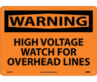 Warning High Voltage Watch For Overhead Lines 10X14 Rigid Plastic
