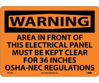 Warning Area In Front Of This Electrical Panel Must Be Kept Clear For 36 Inches Osha-Nec Regulations 10X14 Rigid Plastic