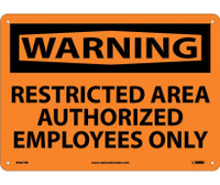 Warning Restricted Area Authorized Employees Only 10X14 Rigid Plastic