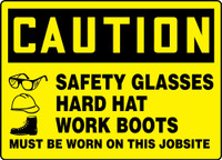 """Caution Safety Glasses Hard Hat Work Boots Must Be Worn On This Jobsite 48"""" x 72"""" - MPPA755XAW"""