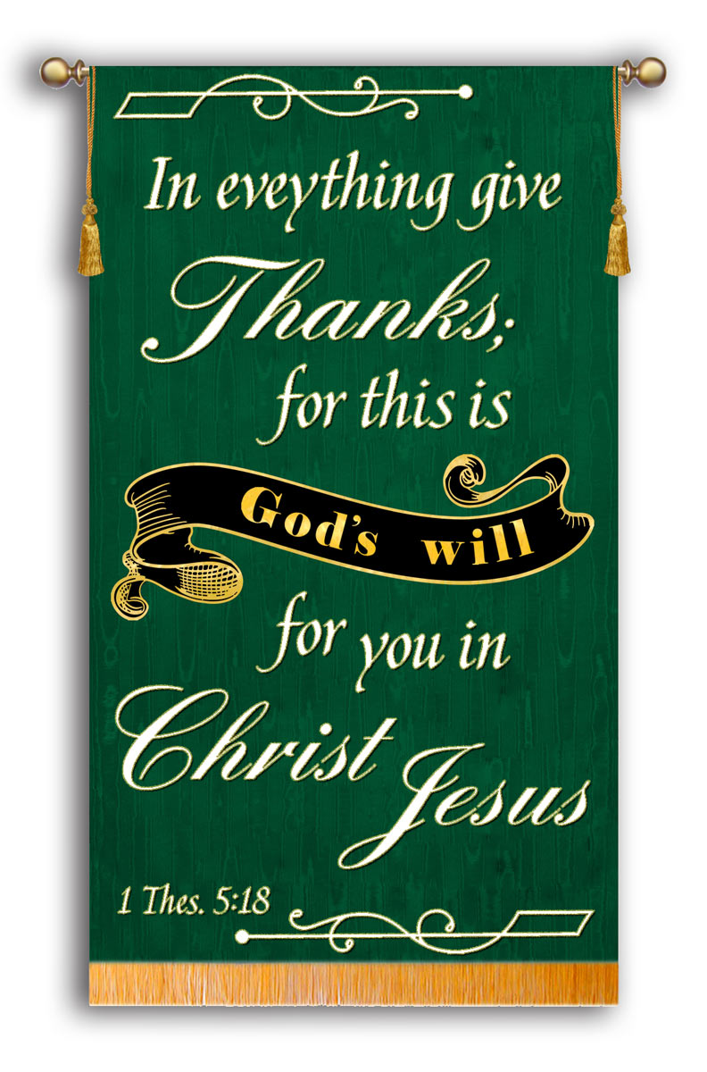 in-everything-give-thanks-for-this-is-god-s-will-1-thes-5-18-green.jpg