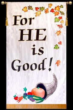 For HE is Good! - White, Leaves, Cornucopia