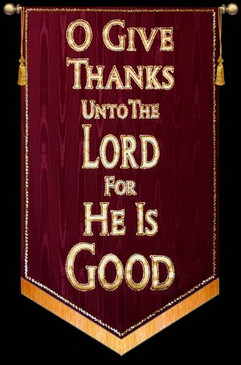 O Give Thanks Unto The Lord For He Is Good