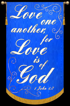 Love one another for Love is of God - 1 John 4:7
