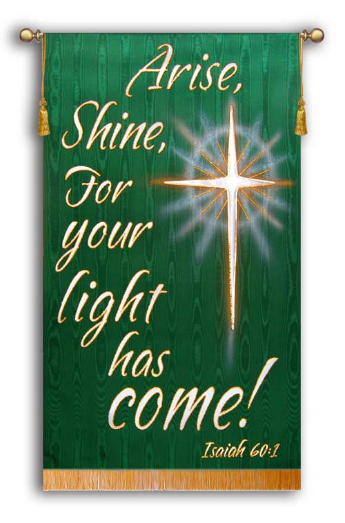 Arise Shine For Your Light Has Come Isaiah 60 1