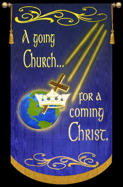 A Going Church for a coming Christ