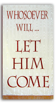 Whosover Will Romans 10:13 Invitation Banner