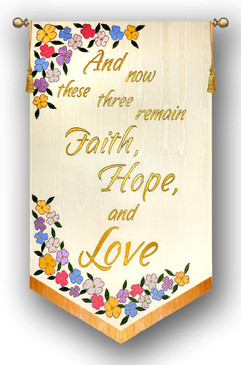 And now these three - Faith, Hope, and Love - Church Wedding Banner Set