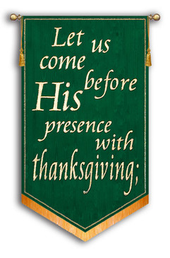 SALE BANNER - LET US COME BEFORE HIS PRESENCE WITH THANKSGIVING - 5'x36""