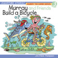 Murray The Shark Series Vol. 3: Murray & Friends Build a Bicycle (Audio CD) - by Jini Patel Thompson