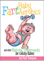 BABY FART AEROBICS: And Other Natural Treatments For Colicky Babies (DVD Video) - by Jini Patel Thompson