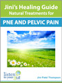 Jini's Healing Guide: Natural Treatments for PNE & Pelvic Pain (eBook) - by Jini Patel Thompson