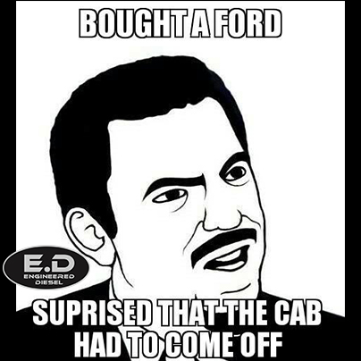 meme bought ford surpised cab had to come off