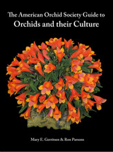 The American Orchid Society Guide to Orchids and Their Culture