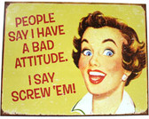Bad Attitude Metal Sign