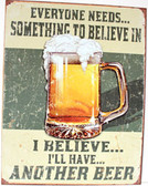 I Believe I'll Have Another Beer Metal Sign