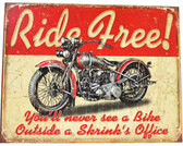 Ride Free! Metal Sign