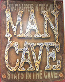 Man Cave! Metal Sign
