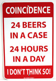 24 Beers in a Case - 24 Hours in a Day