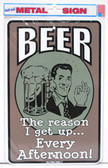 Beer - The reason I get up every afternoon