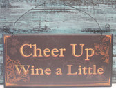 Cheer Up Wine a Little