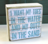 I Want My Toes in the Water and My Butt in the Sand