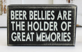 Beer Bellies are the Holder of Great Memories