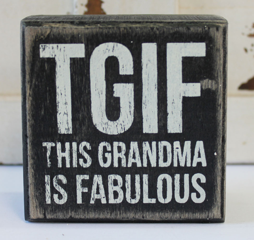 Sayings And Quotes Sign: TGIF This Grandma Is Fabulous Wood Block Sign