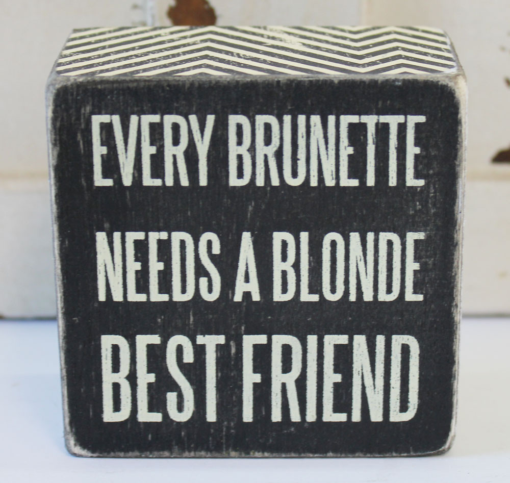 Every blonde needs a brunette quote
