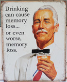 Drinking can cause memory loss... or even worse, memory loss.
