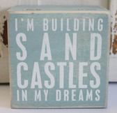 I'm Building Sand Castles in My Dreams Box