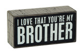 I Love that You're My Brother