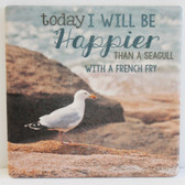 Today I will be Happier than a Seagull with a French Fry