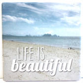 Life is Beautiful Beach Coaster
